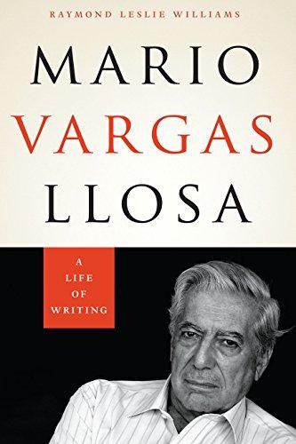 Mario Vargas Llosa: A Life of Writing (English Edition)
