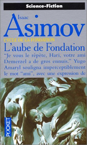 Le cycle de la Fondation, Tome 2 : L'aube de Fondation