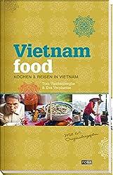 Vietnam Food: Kochen & Reisen in Vietnam