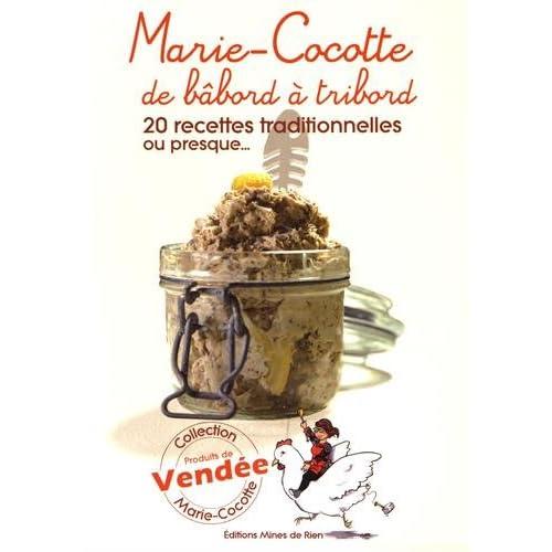 Marie-Cocotte de bâbord à tribord : 20 recettes traditionnelles ou presque...