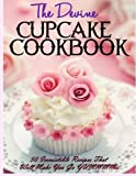 Best Cupcake Recipes - The Devine Cupcake Cookbook: 50 Irresistible Recipes That Review