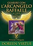 Guarire con l'arcangelo Raffaele. Le carte dell'oracolo. Con 44 Carte
