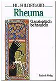 Hl - Hildegard: Rheuma ganzheitlich behandeln - Hildegard von Bingen