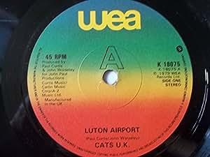 """Luton Airport - Cats U.K. 7"""" 45"""