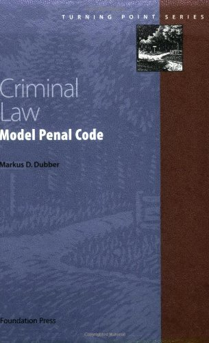 Criminal Law: Model Penal Code (Turning Point Series) (Turning Point (Foundation Press)) by Markus Dirk Dubber (2002-07-30)