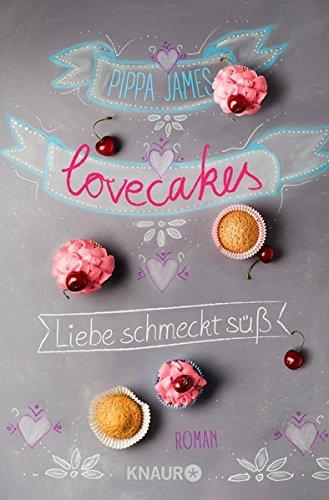 Lovecakes - Liebe schmeckt süß: Roman (England Dessous)