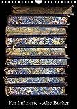 Für Infizierte - Alte Bücher (Wandkalender 2019 DIN A4 hoch): Faszination Alte Bücher, Dokumente der Zeit, Sammlerobjekte, Lesestoff - magisch für ... (Monatskalender, 14 Seiten ) (CALVENDO Kunst)