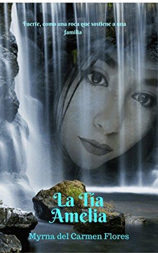 La Tía Amelia por Myrna del Carmen Flores