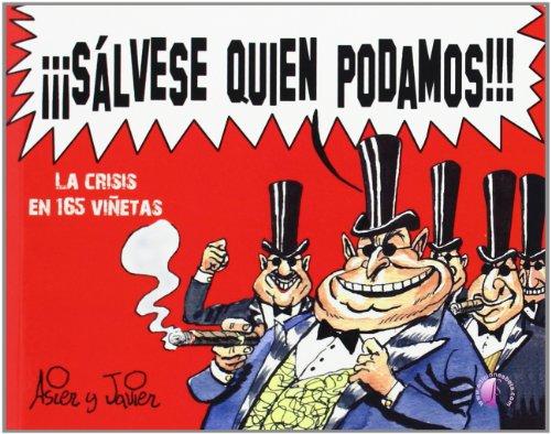 ¡¡¡Sálvese quien podamos!!! La crisis en 165 viñetas (Narrativa)