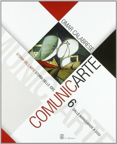 ComunicArte. Per le Scuole superiori: 6