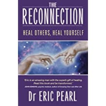 The Reconnection: Heal Others, Heal Yourself by Eric Pearl (2003-04-01)