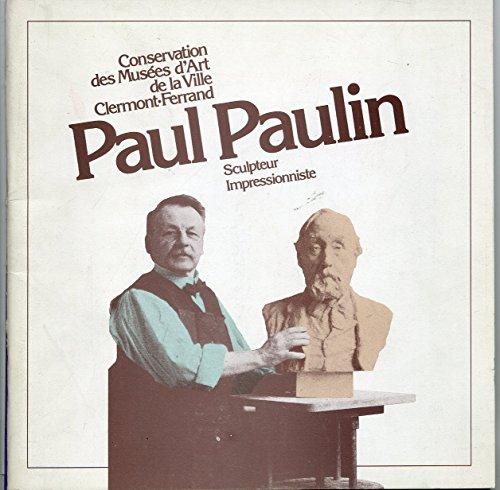 Paul Paulin : Sculpteur impressionniste par Conservation des musées d'art Clermont-Ferrand