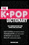 KPOP Dictionary: 500 Essential K-Pop & K-Drama Vocabulary & Examples Every Fan Must Know