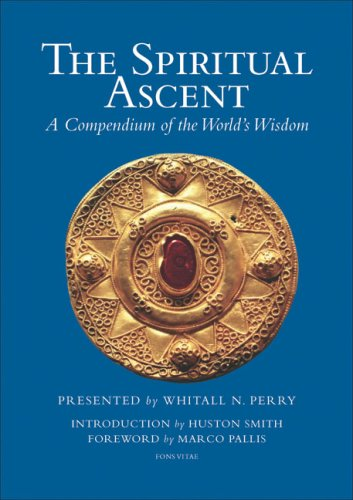 The Spiritual Ascent: A Compendium of the World's Wisdom por Whitall N. Perry