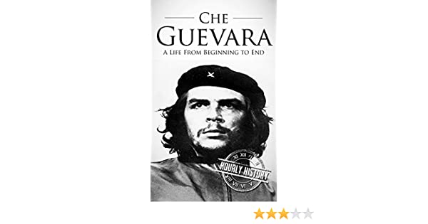 Che guevara a life from beginning to end ebook hourly history che guevara a life from beginning to end ebook hourly history amazon kindle store fandeluxe Document