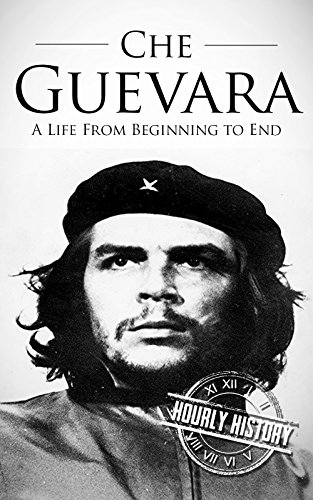 Che guevara a life from beginning to end ebook hourly history che guevara a life from beginning to end by history hourly fandeluxe Document