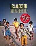 Les Jackson, Notre histoire: Avec les archives inédites de la famille