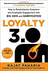 Loyalty 3.0: How Big Data and Gamification Are Revolutionizing Customer and Employee Engagement