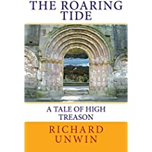 The Roaring Tide: A Tale of High Treason (Laurence the Armourer Book 3)