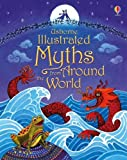 Illustrated Myths from Around the World (Illustrated Story Collections) (Illustrated Stories)