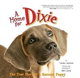 A Home For Dixie: The True Story Of A Rescued Puppy por Bob Carey epub