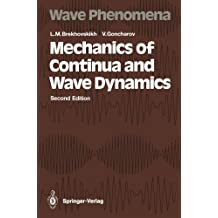 Mechanics of Continua and Wave Dynamics (Springer Series on Wave Phenomena)