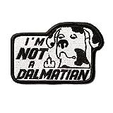1T Gear OneTigris Moral Patch Taktisches Stickerei/Persönlichkeit/Hunde Stoff und PVC Klett-Patch (I'm Not A Dalmatian)