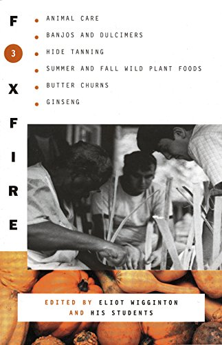 Foxfire 3: Animal Care, Banjos and Dulimers, Hide Tanning, Summer and Fall Wild Plant Foods, Butter Churns, Ginseng (Foxfire Series, Band 3) (Und Banjo Fall)