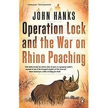Operation Lock and the War on Rhino Poaching