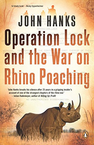 Operation lock and the war on rhino poaching ebook john hanks operation lock and the war on rhino poaching by hanks john fandeluxe Choice Image