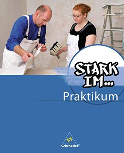 Stark in ... Arbeit und Wirtschaft / Ausgabe 2012: Stark in ... Arbeit und Wirtschaft: Stark im ... Praktikum - Ausgabe 2012: Praktikumsbegleitmappe