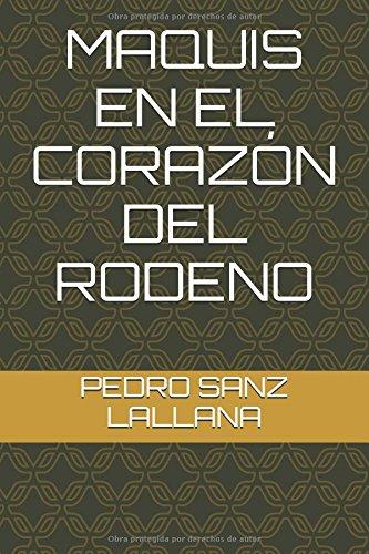 MAQUIS EN EL CORAZÓN DEL RODENO por PEDRO SANZ LALLANA