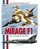Matériel de l'armée de l'Air : Mirage F1 : F1Ct et F1Cr (2)