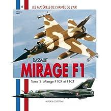 Dassault Mirage F-1: Tome II: Mirage F1CR et F1CT (Les Materials De L'armee De L'air, Band 6)