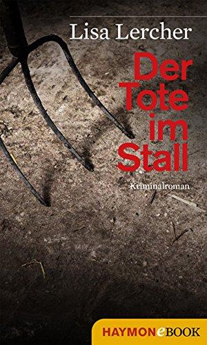 Buchseite und Rezensionen zu 'Der Tote im Stall: Kriminalroman (Lisa Lercher Krimis 2)' von Lisa Lercher