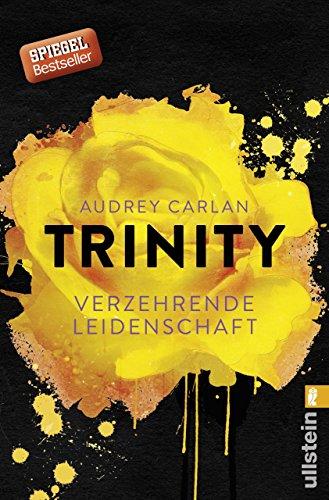 Trinity - Verzehrende Leidenschaft (Die Trinity-Serie 1)