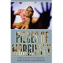 Pieces of Morrissey: Adventures with the MozArmy (English Edition)