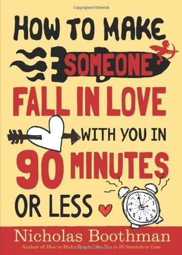 How to Make Someone Fall in Love With You in 90 Minutes or Less by Boothman, Nicholas (2009) Paperback