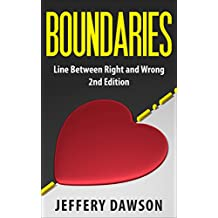 Boundaries: Line Between Right And Wrong (Mental Illness, Codependency, Narcissism, Personality Disorders, Psychopath, Borderline, Mood Disorders) (English Edition)