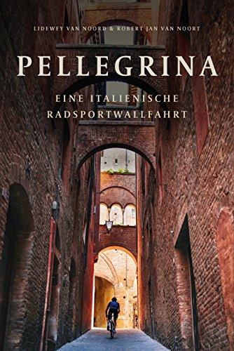 pellegrina-eine-italienische-radsportwallfahrt-german-edition