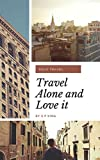 Solo Travel: Travel Alone and Love it (English Edition)