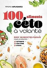100 aliments céto à volonté de Magali Walkowicz