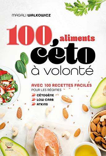 100 aliments céto à volonté par Magali Walkowicz