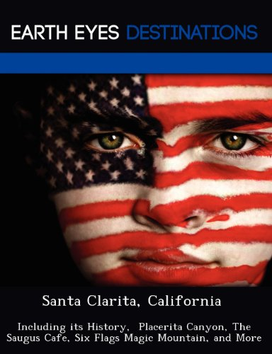 santa-clarita-california-including-its-history-placerita-canyon-the-saugus-cafe-six-flags-magic-moun