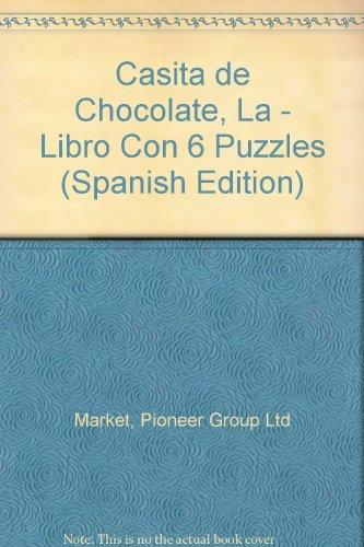 Casita de chocolate, la (libro con 6 puzzles) por Pioneer Group Ltd Market