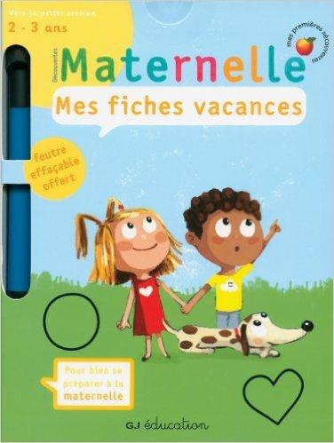 Mes fiches vacances: Vers la petite section (2 - 3 ans) de Delphine Gravier-Badreddine,un collectif d'illustrateurs (Illustrations) ( 26 avril 2013 )