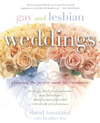 Gay and Lesbian Weddings: Planning the Perfect Same-Sex