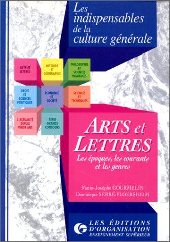 Arts et lettres: Les époques, les courants et les genres