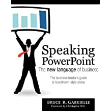 [(Speaking PowerPoint : The New Language of Business)] [By (author) Bruce R Gabrielle] published on (October, 2010)
