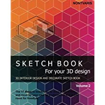 Sketch book for your 3D design: Interior design and decorate sketch book (interior sketch book)